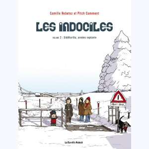 Les indociles : Tome 2, Siddhartha années septante