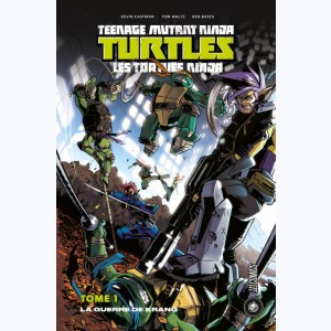 Teenage Mutant Ninja Turtles - Les Tortues Ninja : Tome 1, La Guerre de Krang