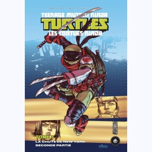 Teenage Mutant Ninja Turtles - Les Tortues Ninja : Tome 3, La chute de New-York 2/2