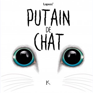 Putain de chat : Tome 3