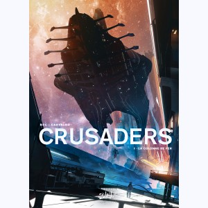 Crusaders : Tome 1, La Colonne de fer