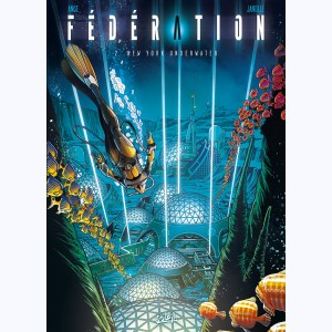 Fédération : Tome 2, New York Underwater