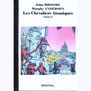 48 : Les Chevaliers Atomiques : Tome 2