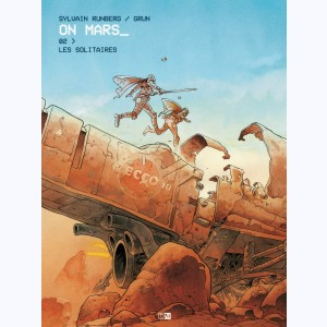 On Mars : Tome 2, Les Solitaires