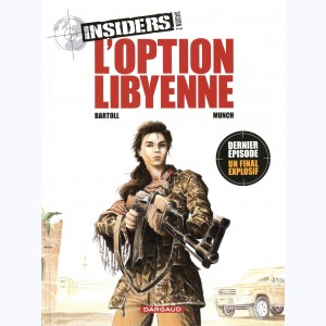 Insiders : Tome 4, Saison 2, L'option libyenne
