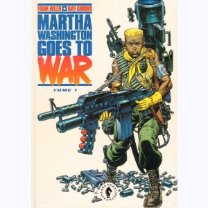 Martha Washington Goes to War : Tome 1