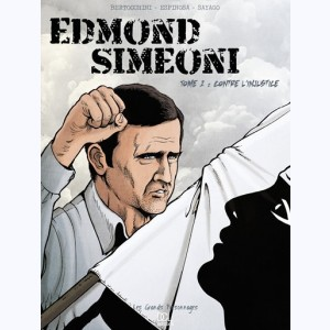 Edmond Simeoni : Tome 1, Contre l'injustice