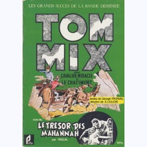 Tom Mix, Cavalier Miracle et Le Châtiment