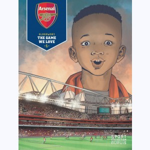 Arsenal F.C. : Tome 1, The Game We Love