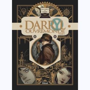 Darryl Ouvremonde : Tome 1