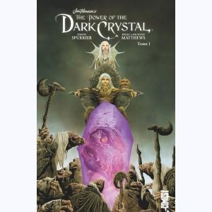 The Power of the Dark Crystal : Tome 1