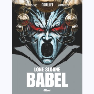 Lone Sloane : Tome 10, Babel