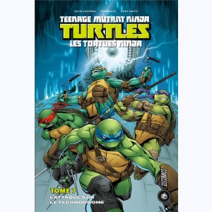 Teenage Mutant Ninja Turtles - Les Tortues Ninja : Tome 7, L'attaque sur le technodrome