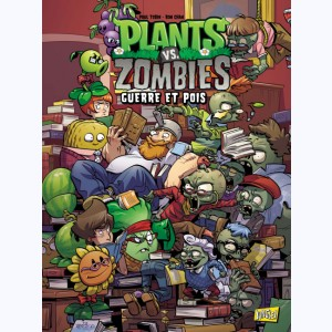 Plants vs. zombies : Tome 11, Guerre et pois