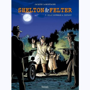 Shelton & Felter : Tome 3, Billy Bowman a disparu