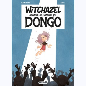 Witchazel : Tome 4, contre ce dingue de Dongo