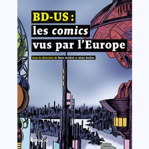 BD-US, les comics vus par l' Europe