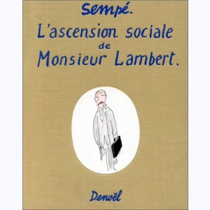 Monsieur Lambert, L'ascension sociale de monsieur Lambert