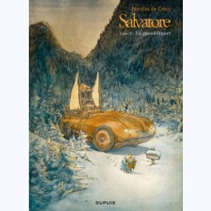 Salvatore : Tome 2, Le grand départ
