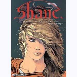 Shane : Tome 1, L'impératrice sauvage