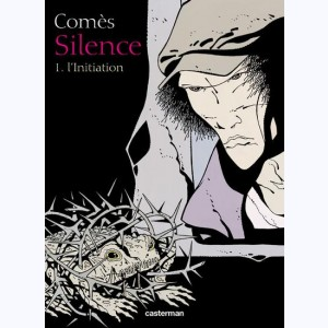 Silence : Tome 1, L'Initiation