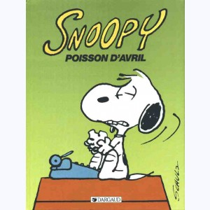 Snoopy : Tome 18, Poisson d'Avril