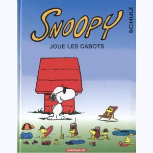 Snoopy : Tome 32, Snoopy joue les cabots