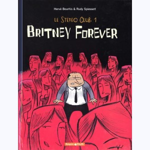 Le stéréo club : Tome 1, Britney forever