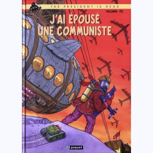 The president is dead : Tome 1, J'ai épousé une communiste