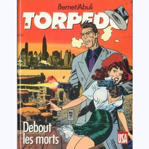 Torpedo : Tome 9, Debout les morts