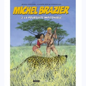 Michel Brazier : Tome 3, La poursuite impitoyable