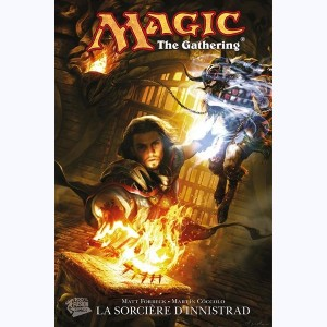 Magic : The gathering : Tome 1, La sorcière d'Innistrad