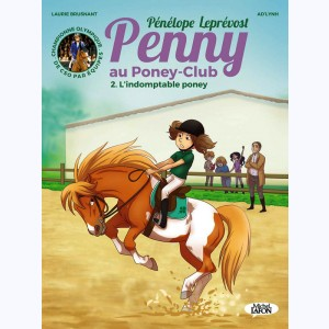 Penny au Poney-Club : Tome 2, L'Indomptable Poney