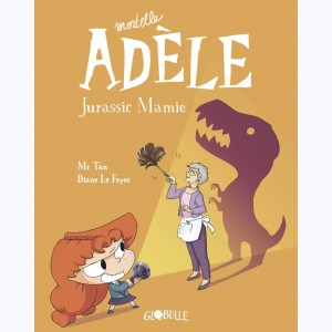 Mortelle Adèle : Tome 16, Jurassic Mamie