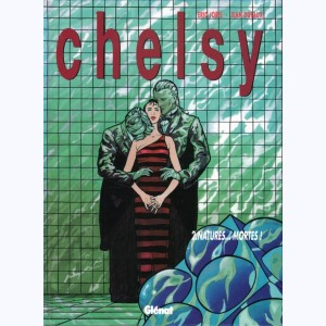 Chelsy : Tome 2, Natures... mortes !