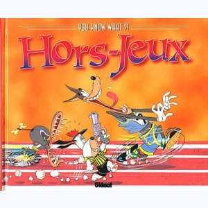 You know what ?!, Hors-Jeux