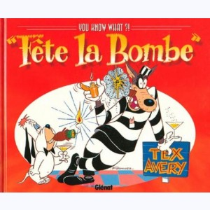 "You know what ?!, ""Fête la Bombe"""