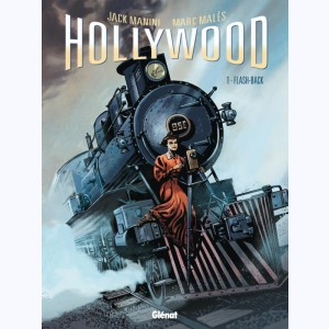 Hollywood : Tome 1, Flash-back