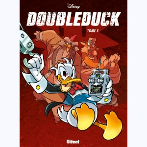 Donald - DoubleDuck : Tome 5