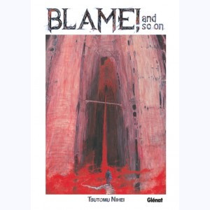 Blame !, and so on