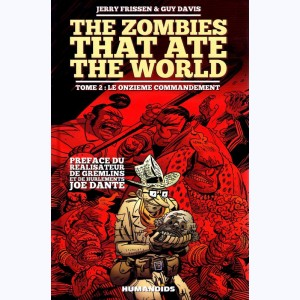 The Zombies that ate the world : Tome 2, Le onzieme commandement