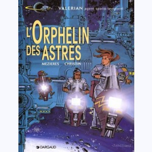Valérian : Tome 17, L'orphelin des astres