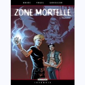 Zone mortelle : Tome 3, Thanatos