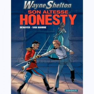 Wayne Shelton : Tome 9, Son altesse Honesty