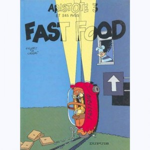 Aristote et ses potes : Tome 3, Fast food