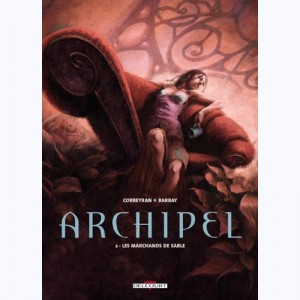 Archipel : Tome 2, Les Marchands de sable