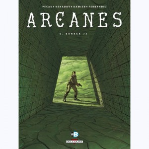 Arcanes : Tome 6, Bunker 73