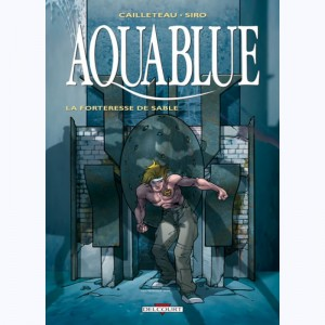 Aquablue : Tome 11, La Forteresse de sable