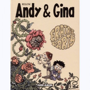 Andy et Gina : Tome 4, Fratrie Party