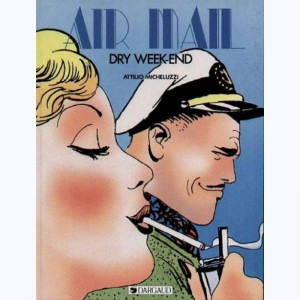 Air Mail : Tome 2, Dry week-end